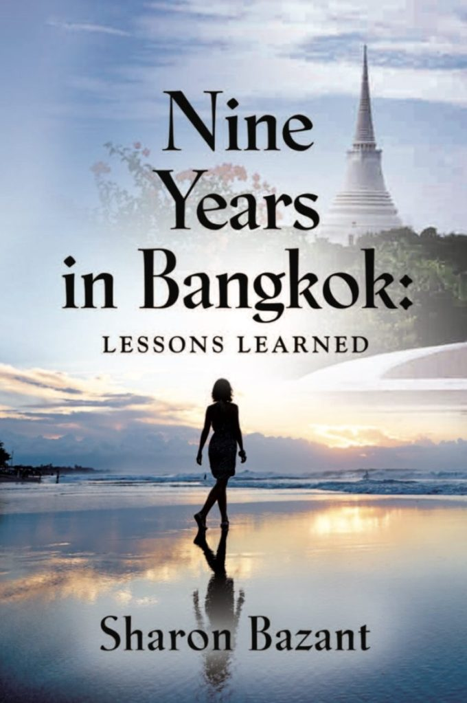 Nine Years in Bangkok: Lessons Learned by Sharon Bazant. The cover shows the silhouette of a woman walking on a twilight beach with the the picture of a Buddhist Stupa superimposed in the upper right corner.